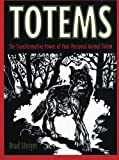 Totems: The Transformative Power of Your Personal Animal Totem (0062514253) by Steiger, Brad