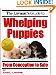 The Layman's Guide to Whelping Puppie...