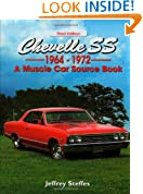 Chevelle SS 1964-1972 A Muscle Car Source Book