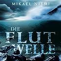 Die Flutwelle Hörbuch von Mikael Niemi Gesprochen von: Gerd Köster