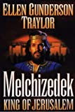Melchizedek (Thorndike Press Large Print Christian Fiction) (0786211407) by Traylor, Ellen Gunderson