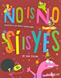 No Is No, Si Is Yes (Spanish/English) (Spanish and English Edition) [Paperback]
