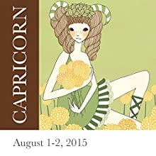 Capricorn: August 1-2, 2015  by Tali Edut, Ophira Edut Narrated by Lesa Wilson