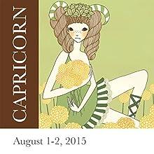 Capricorn: August 1-2, 2015  by Tali Edut, Ophira Edut Narrated by Lesa Wilson