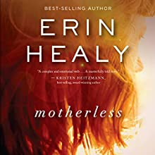 Motherless (       UNABRIDGED) by Erin Healy Narrated by Tavia Gilbert