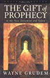 The Gift of Prophecy in the New Testament and Today (Revised Edition) (1581342438) by Grudem, Wayne