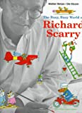 The Busy, Busy World of Richard Scarry (0810940000) by Retan, Walter