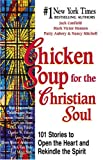 Chicken Soup for the Christian Soul (Chicken Soup for the Soul) (067003228X) by Canfield, Jack
