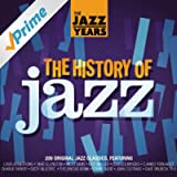 The Jazz Years - The History Of Jazz