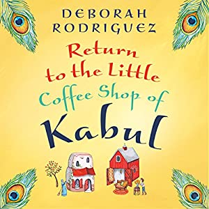 Return to the Little Coffee Shop of Kabul Audiobook