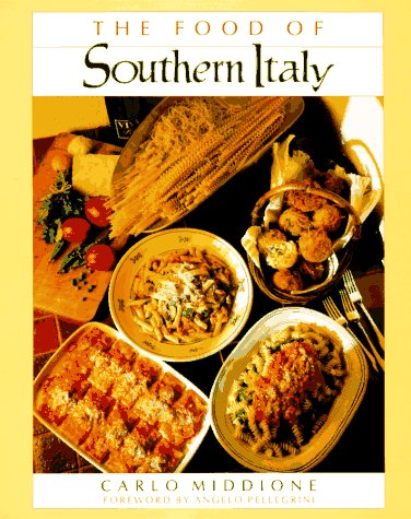 The Food of Southern Italy by Carlo Middione