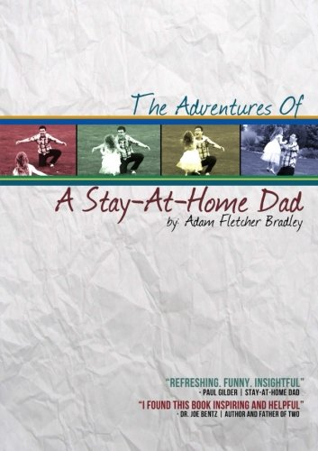 The Adventures Of A Stay-At-Home Dad