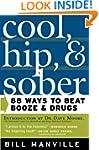 Cool, Hip & Sober: 88 Ways to Beat Bo...