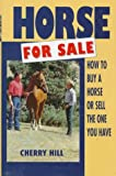 Horse for Sale (Cloth): How to Buy a Horse or Sell the One You Have HILL