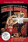 img - for Landon Turner's Tales from the 1980-81 Indiana Hoosiers book / textbook / text book