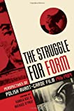 img - for The Struggle for Form: Perspectives on Polish Avant-Garde Film 1916-1989 by Kamila Kuc (2014-06-20) book / textbook / text book