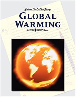 writing critical essay global warming When writing the best essay on climate change and global warming, you need to choose an interesting topic and meet all important academic requirements.