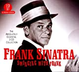 Swinging With Frank: The Absolutely Essential 3CD Collection Frank Sinatra