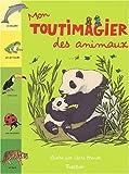 echange, troc Claire Brenier, Franck Girard, Marie-Odile Fordacq - Mon Toutimagier des animaux