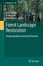 Forest Landscape Restoration Integrating Natural and Social Sciences 15 World Forests