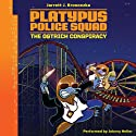 Platypus Police Squad: The Ostrich Conspiracy Audiobook by Jarrett J. Krosoczka Narrated by Johnny Heller