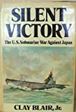Silent Victory: The U.S. Submarine War Against Japan, Vol. 1