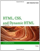 New Perspectives on HTML, CSS, and Dynamic HTML, 5th Edition Front Cover