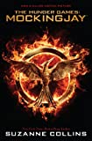 Suzanne Collins Mockingjay (the Final Book of the Hunger Games): Movie Tie-In Edition