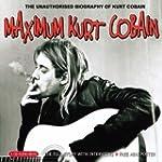 Maximum Kurt Cobain: The Unauthorised...