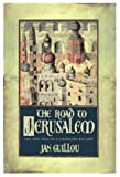 The Road To Jerusalem: Volume 1 The Crusades Trilogy (0752846477) by Jan Guillou