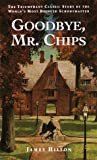 Goodbye, Mr. Chips (0553273213) by James Hilton