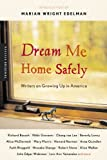 Dream Me Home Safely (Turtleback School & Library Binding Edition) (0613810449) by Edelman, Marian Wright