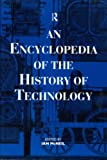 An Encyclopedia of the History of Technology (Routledge Companion Encyclopedias)
