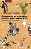 img - for Fant mes et kimonos: Hanshichi m ne l'enqu te   Edo book / textbook / text book