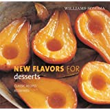 Williams-Sonoma New Flavors for Desserts: Classic Recipes Redefined (New Flavors For Series)