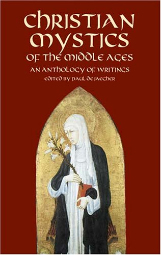 Christian Mystics of the Middle Ages: An Anthology of Writings, PAUL DE JAEGHER