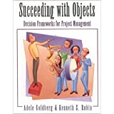 Succeeding With Objects: Decision Frameworks for Project Management