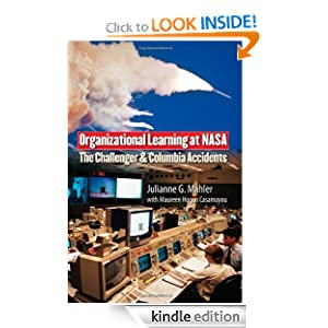 Organizational Learning at NASA: The Challenger and Columbia Accidents (Public Management and Change series) Julianne G. Mahler and Maureen Hogan Casamayou