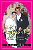 img - for By Rev. Fr. Paul Wickens Husband and Wife: The Joys, Sorrows and Glories of Married Life [Paperback] book / textbook / text book