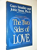 The Two Sides of Love: What Strengthens Affection, Closeness and Lasting Commitment? (Focus on the Family) (0929608895) by Smalley, Gary