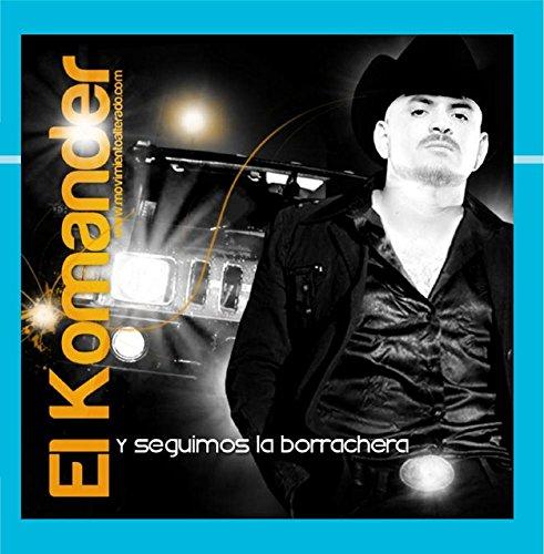 El Komander - Y Seguimos La Borrachera - Zortam Music