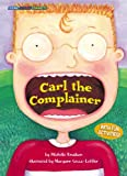 Carl the Complainer (Social Studies Connects)