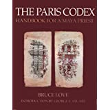 The Paris Codex: Handbook for a Maya Priest ~ Bruce Love
