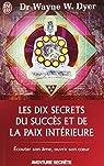 Les dix secrets du succ�s et de la paix int�rieure par Dyer