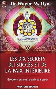 Les dix secrets du succes et de la paix interieure wayne for La paix interieur