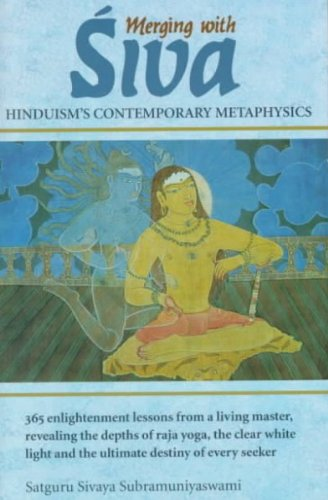Merging with Siva =: Sive vilayam :  Hinduism's contemporary metaphysics