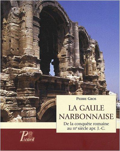 La Gaule narbonnaise : De la conquête romaine au IIIe siècle après J-C
