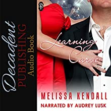 Learning Curve   Livre audio Auteur(s) : Melissa Kendall Narrateur(s) : Audrey Lusk