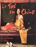 echange, troc Hippolyte Romain - Le Thé en Chine : Un langage amoureux