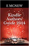 Kindle Authors Guide 2014: Simple Strategy to Rank and Sell your eBook (How to sell more eBooks)